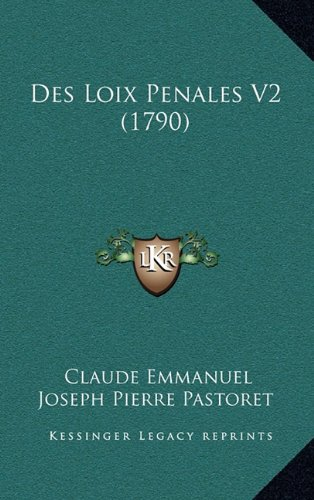 9781166102678: Des Loix Penales V2 (1790) (French Edition)