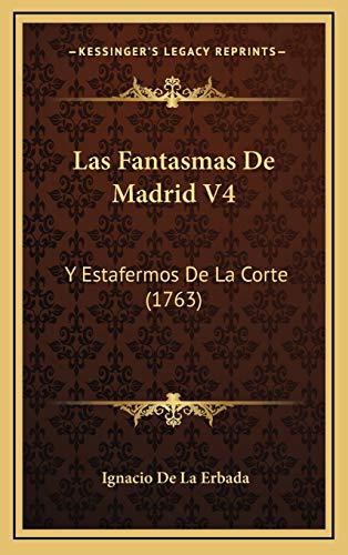 9781166103125: Las Fantasmas De Madrid V4: Y Estafermos De La Corte (1763) (Spanish Edition)