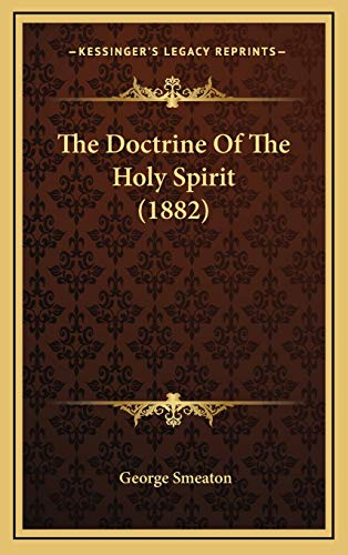 9781166104405: The Doctrine Of The Holy Spirit (1882)