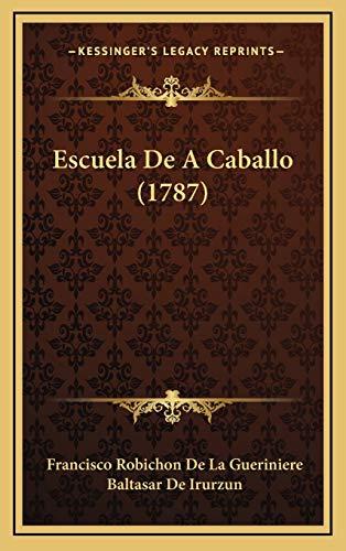 9781166106706: Escuela de a Caballo (1787) Escuela de a Caballo (1787)