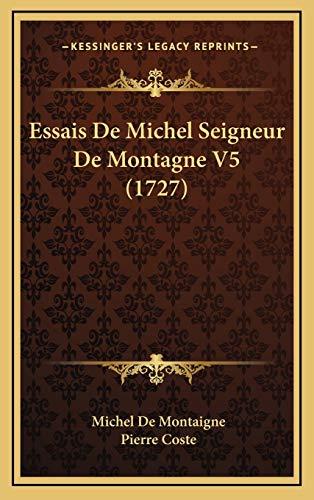 9781166106867: Essais de Michel Seigneur de Montagne V5 (1727)
