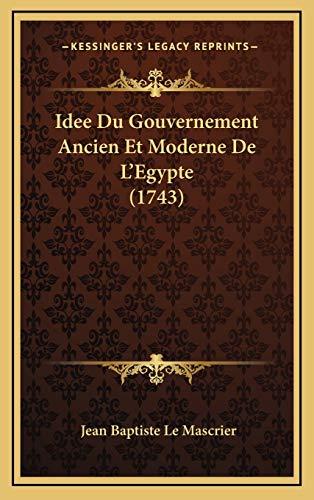 9781166107901: Idee Du Gouvernement Ancien Et Moderne De L'Egypte (1743) (French Edition)