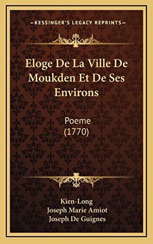 9781166108434: Eloge De La Ville De Moukden Et De Ses Environs: Poeme (1770) (French Edition)