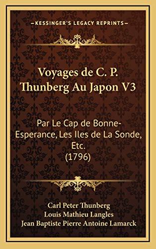 9781166109424: Voyages de C. P. Thunberg Au Japon V3: Par Le Cap de Bonne-Esperance, Les Iles de La Sonde, Etc. (1796) (French Edition)