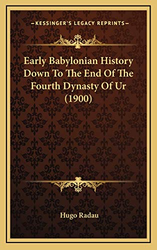 9781166110239: Early Babylonian History Down To The End Of The Fourth Dynasty Of Ur (1900)