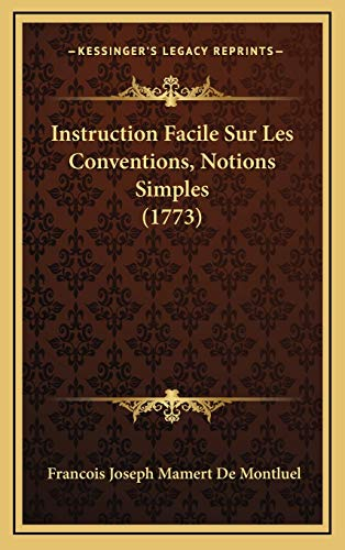 9781166111489: Instruction Facile Sur Les Conventions, Notions Simples (1773) (French Edition)