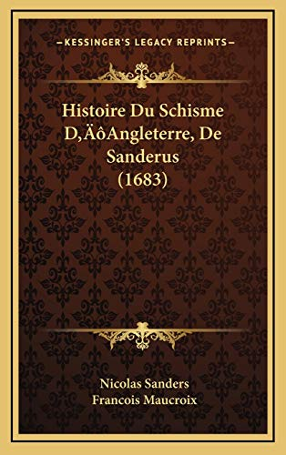 9781166112202: Histoire Du Schisme Dacentsa -A Centsangleterre, de Sanderus (1683)