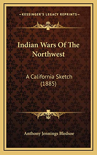 9781166112219: Indian Wars Of The Northwest: A California Sketch (1885)