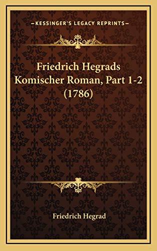9781166112882: Friedrich Hegrads Komischer Roman, Part 1-2 (1786)