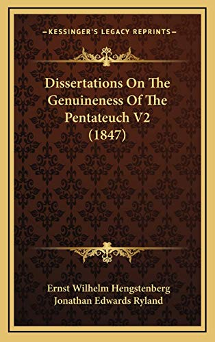 9781166114688: Dissertations On The Genuineness Of The Pentateuch V2 (1847)