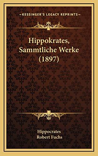 9781166116859: Hippokrates, Sammtliche Werke (1897)