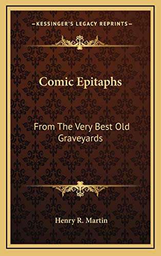 9781166119171: Comic Epitaphs: From The Very Best Old Graveyards