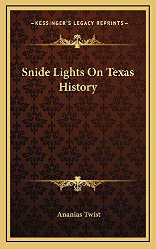 9781166119836: Snide Lights On Texas History