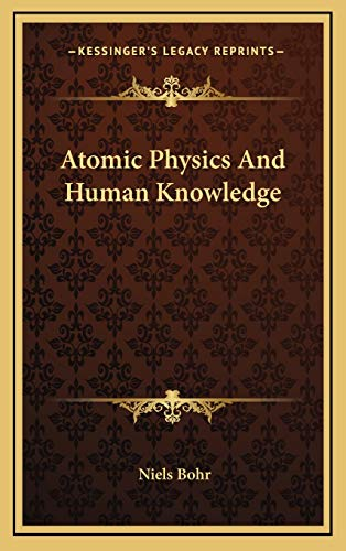9781166120818: Atomic Physics and Human Knowledge
