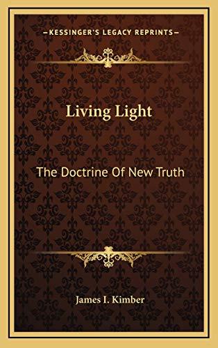 9781166120900: Living Light: The Doctrine Of New Truth