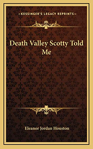 9781166121310: Death Valley Scotty Told Me