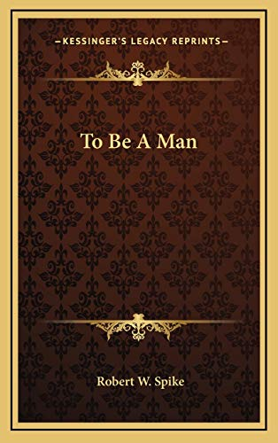 9781166121594: To Be A Man