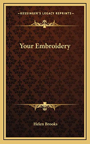 9781166122157: Your Embroidery