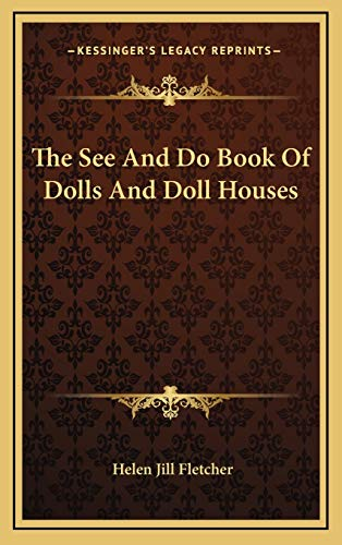 9781166122317: The See And Do Book Of Dolls And Doll Houses