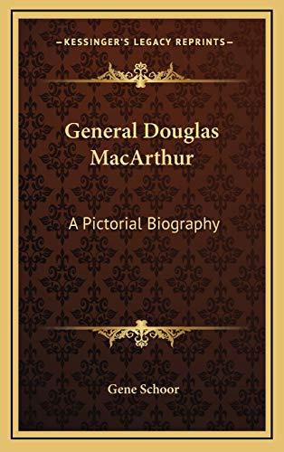 9781166122355: General Douglas MacArthur: A Pictorial Biography