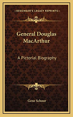 General Douglas MacArthur: A Pictorial Biography (1166122352) by Gene Schoor