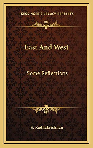 9781166122508: East And West: Some Reflections