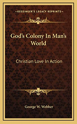 9781166123369: God's Colony In Man's World: Christian Love In Action