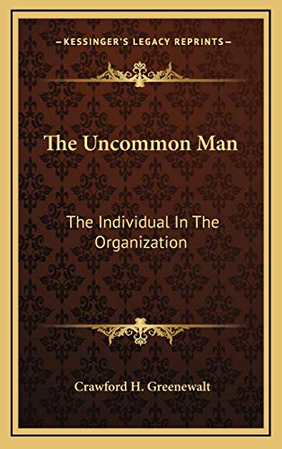 9781166123468: The Uncommon Man: The Individual In The Organization