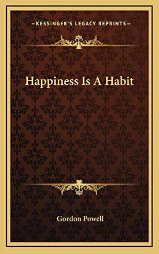 9781166123550: Happiness Is A Habit