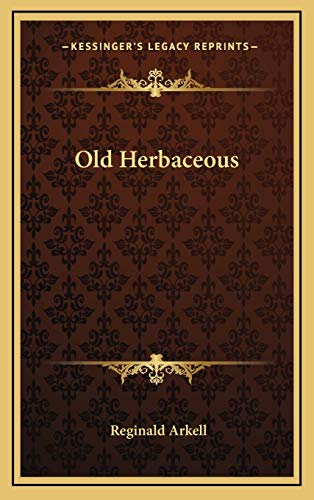 9781166123598: Old Herbaceous