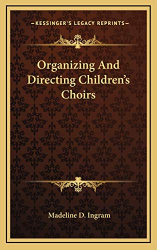 9781166123604: Organizing and Directing Children's Choirs