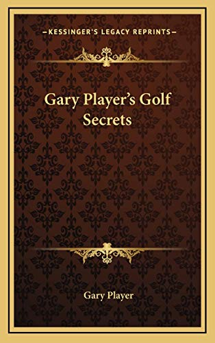 9781166123819: Gary Player's Golf Secrets