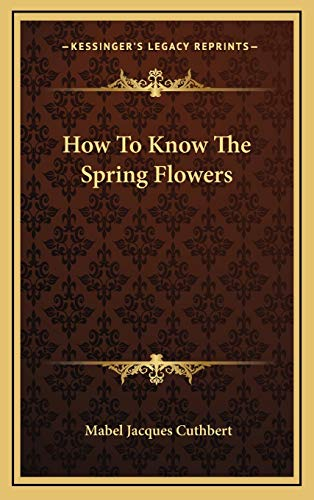 9781166124120: How To Know The Spring Flowers