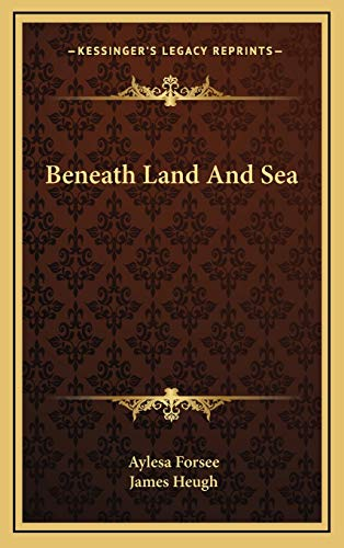 9781166125158: Beneath Land and Sea