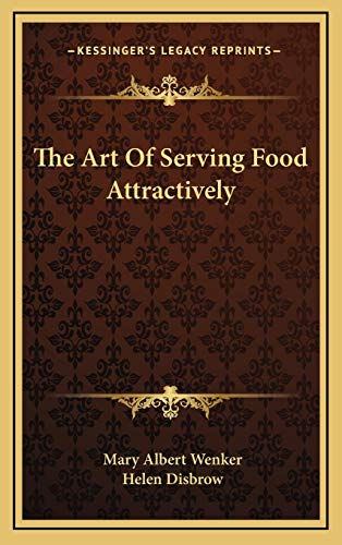 9781166125394: The Art Of Serving Food Attractively