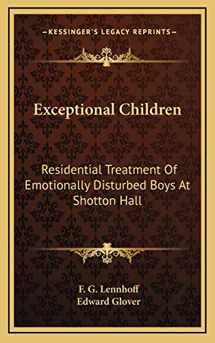 Exceptional Children Residential Treatment Of Emotionally Disturbed: F. G. Lennhoff