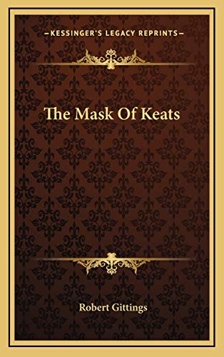 9781166126230: The Mask Of Keats