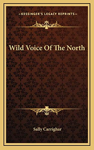9781166126247: Wild Voice of the North