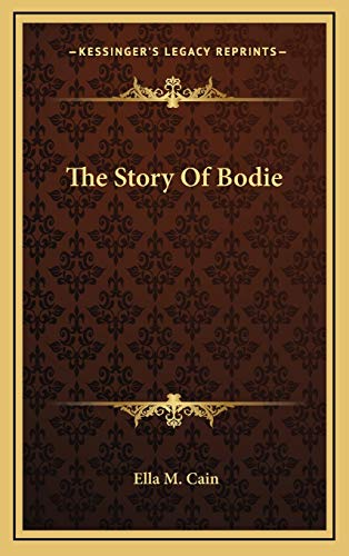 9781166126452: The Story Of Bodie