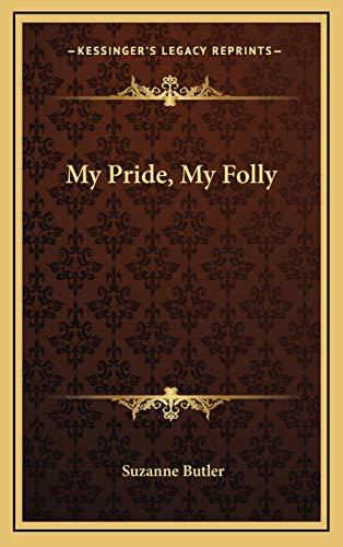 9781166127091: My Pride, My Folly