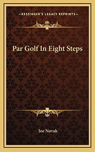 9781166127299: Par Golf In Eight Steps