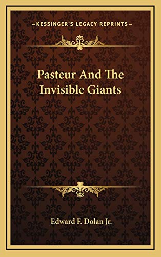 9781166127817: Pasteur And The Invisible Giants