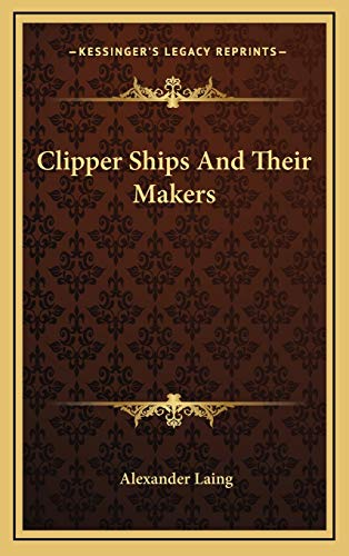9781166128029: Clipper Ships And Their Makers