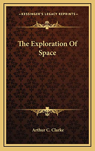 9781166128111: The Exploration of Space