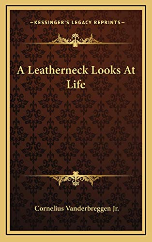 9781166128173: A Leatherneck Looks At Life