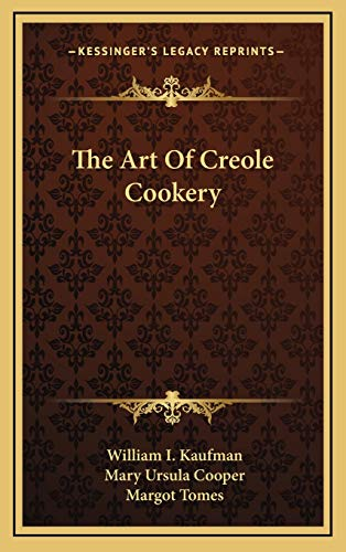 9781166128555: The Art Of Creole Cookery