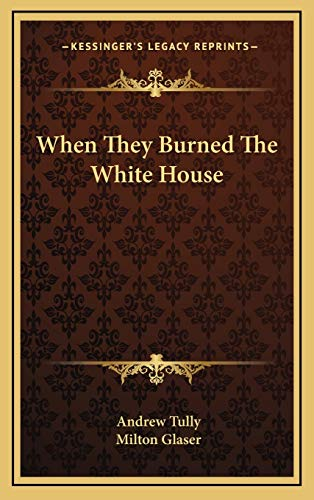 9781166128647: When They Burned The White House