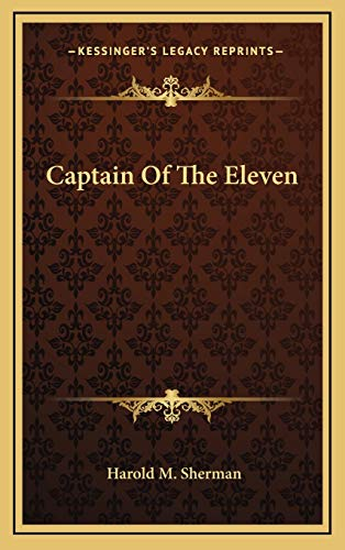 9781166128906: Captain Of The Eleven