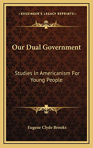 9781166128968: Our Dual Government: Studies In Americanism For Young People