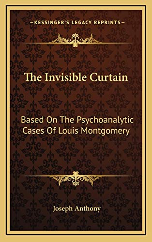 9781166129347: The Invisible Curtain: Based On The Psychoanalytic Cases Of Louis Montgomery